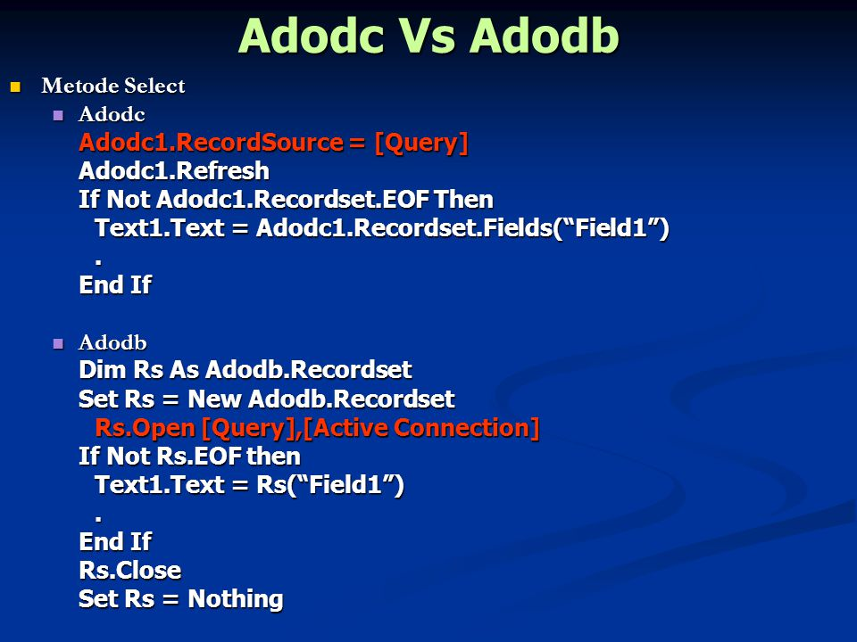 Adodc Vs Adodb Metode Select Adodc Adodc1.RecordSource = [Query]